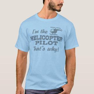 Camiseta Eu sou o piloto do helicóptero é por isso