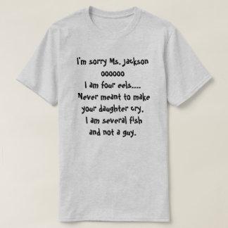 Camiseta Eu sou oooooo que pesaroso da Senhora Jackson eu