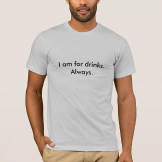 Camiseta Eu sou para bebidas. Sempre
