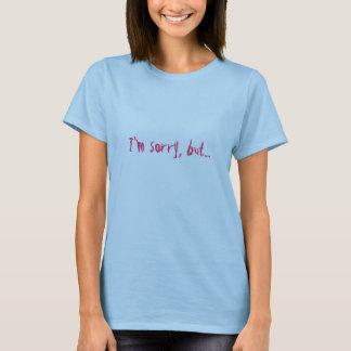 Camiseta Eu sou pesaroso, mas….