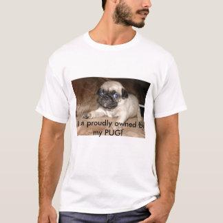 Camiseta Eu sou possuído orgulhosa por meu PUG!