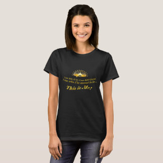 Camiseta Eu sou quem eu sou significado ser… este sou mim!