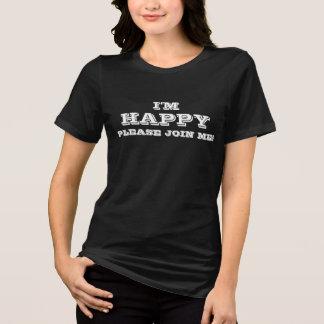 Camiseta Eu sou (se junte por favor me) t-shirt feliz