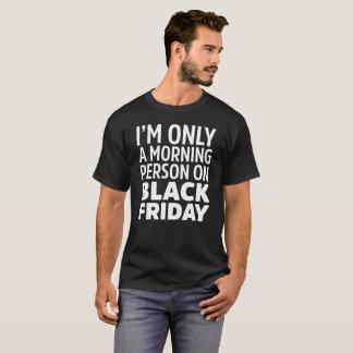 Camiseta Eu sou somente uma pessoa da manhã no T preto do