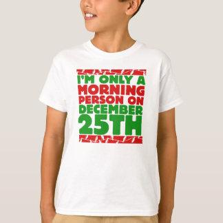 Camiseta Eu sou somente uma pessoa da manhã o 25 de