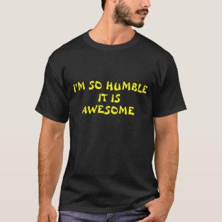 Camiseta Eu sou tão humilde é impressionante