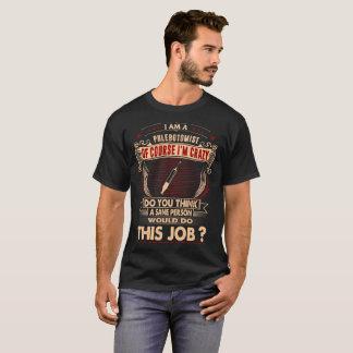 Camiseta Eu sou Tshirt insano louco de Phlebotomist
