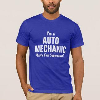 Camiseta Eu sou um auto mecânico o que é sua superpotência?