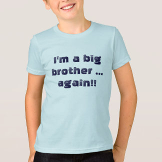 Camiseta Eu sou um big brother… outra vez!!