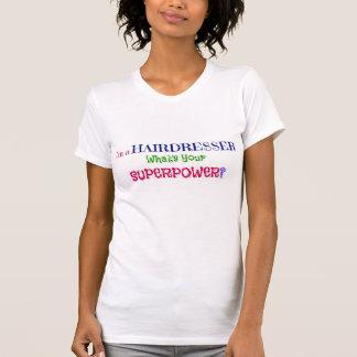 Camiseta Eu sou um cabeleireiro. Que é sua superpotência?