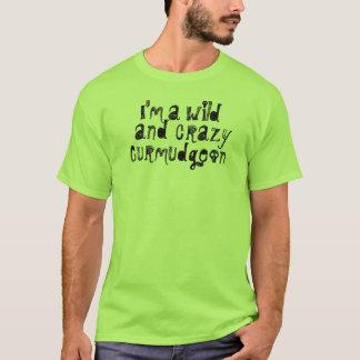 Camiseta Eu sou um Curmudgeon selvagem e louco