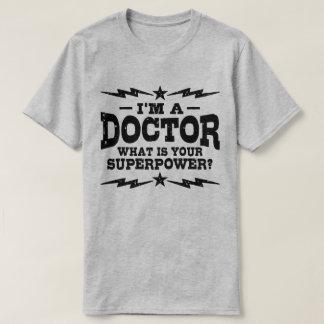 Camiseta Eu sou um doutor Que Ser Seu Superpotência