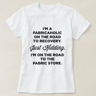 Camiseta Eu sou um Fabricaholic na estrada ao t-shirt da