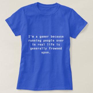 Camiseta Eu sou um gamer porque… o t-shirt das mulheres