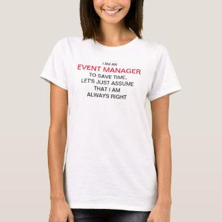 Camiseta Eu sou um gerente do evento para ganhar o tempo