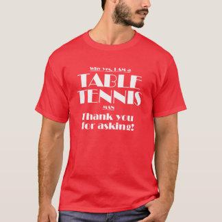 Camiseta Eu sou um homem do ténis de mesa!