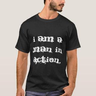 Camiseta eu sou um homem na ação