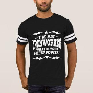 Camiseta Eu sou um Ironworker o que é sua superpotência