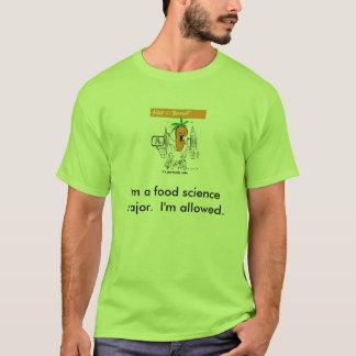 Camiseta Eu sou um major da ciência alimentar. Eu sou