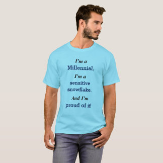 Camiseta Eu sou um milenar. Eu sou um snowflake. sensível