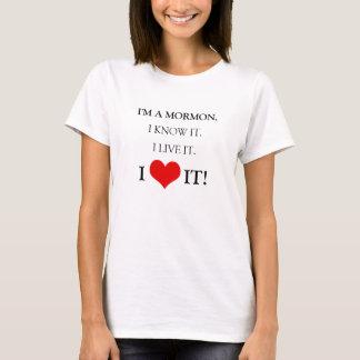 Camiseta Eu sou UM MORMON. EU SEI-O. EU VIVO ELE. EU AMO-O!
