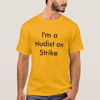 Camiseta Eu sou um nudista na greve