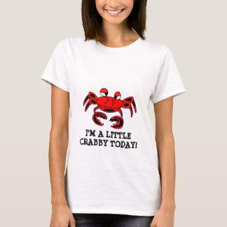 Camiseta Eu sou um pouco t-shirt Crabby de hoje