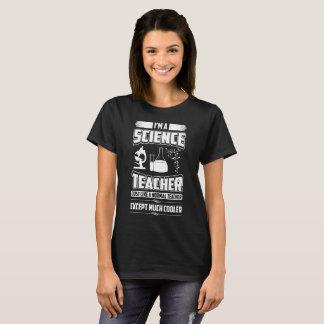 Camiseta Eu sou um professor de ciências apenas como um