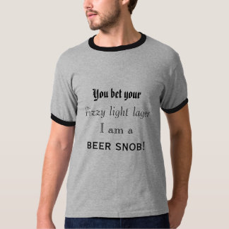 Camiseta Eu sou um snobe da cerveja