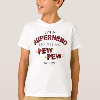 Camiseta Eu sou um super-herói porque eu faço ruídos do