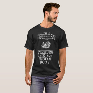 Camiseta Eu sou uma chinchila prendida em um corpo humano