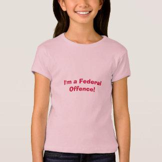 Camiseta Eu sou uma ofensa federal! - As meninas couberam o