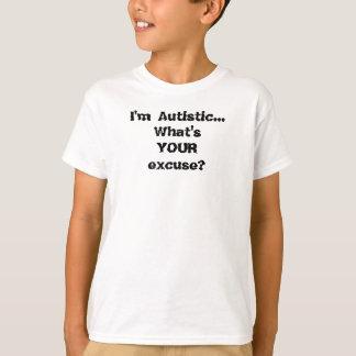 Camiseta Eu sou… What'sYOURexcuse autístico?
