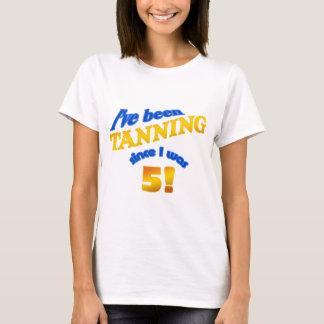 Camiseta Eu tanning desde que eu era 5!