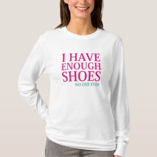 Camiseta Eu tenho bastante calçados