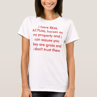 Camiseta eu tenho cavalos REAIS REAIS em minha propriedade