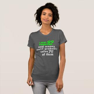 Camiseta Eu tenho problemas e o dinheiro poderia resolver a