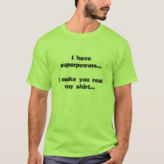 Camiseta Eu tenho superpotências… que eu o faço ler minha