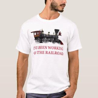 Camiseta Eu tenho trabalhado na estrada de ferro