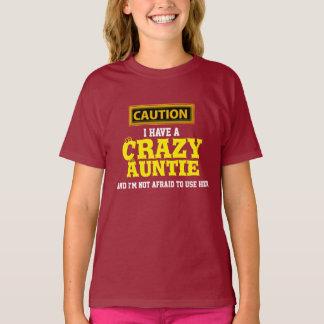 """Camiseta """"Eu tenho um Auntie louco e eu não estou receoso…"""