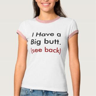 Camiseta Eu tenho um bumbum grande., (veja para trás)