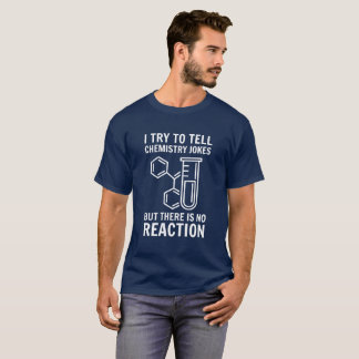 Camiseta Eu tento dizer a piadas da química a chalaça