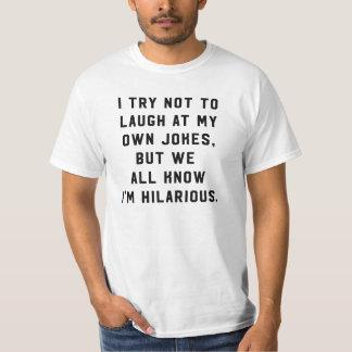 Camiseta Eu tento não rir de minhas próprias piadas, mim