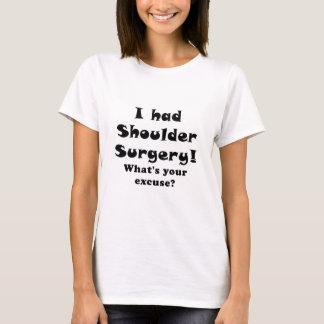 Camiseta Eu tive a cirurgia do ombro o que é sua desculpa