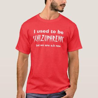 Camiseta Eu usei-me para ser, ESQUIZOFRÉNICO, mas nós somos