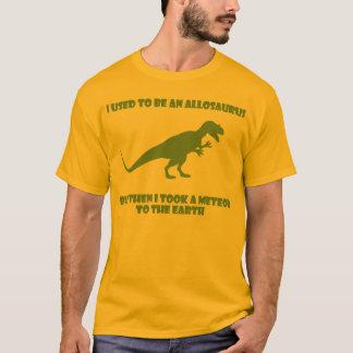Camiseta Eu usei-me para ser um Allosaurus, mas por outro