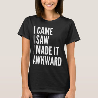 Camiseta Eu vim mim vi que eu lhe fiz o t-shirt inábil
