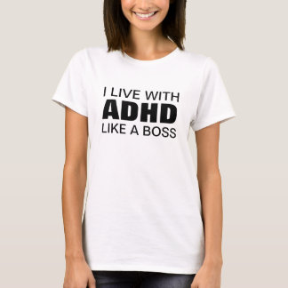 Camiseta Eu vivo com o ADHD como um chefe