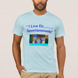 """Camiseta """"Eu vivo Eh ..... Espontâneamente """""""