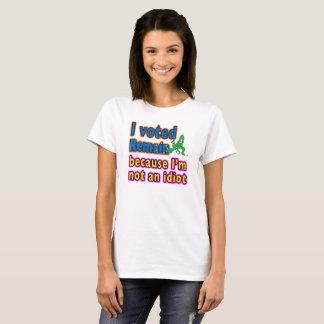 Camiseta Eu votei permaneço porque eu não sou um idiota